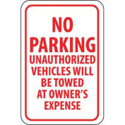 "NMC Traffic Sign, No Parking Unauthorized Vehicles Will Be Towed, 18"" X 12"", White/Red, TM12G"